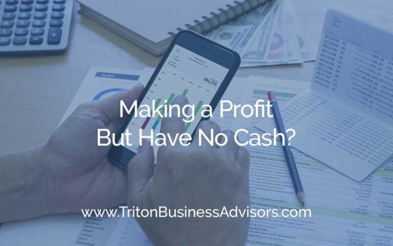 Making a Profit But Have No Cash?