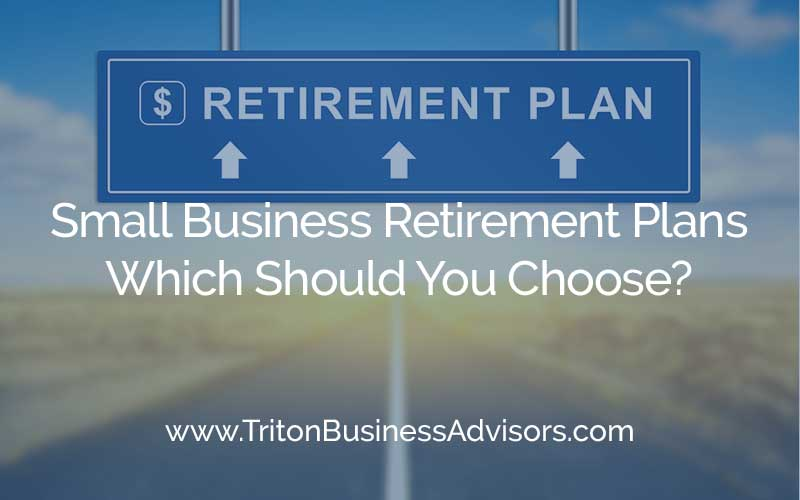 Small Business Retirement Plans - Which Should You Choose?